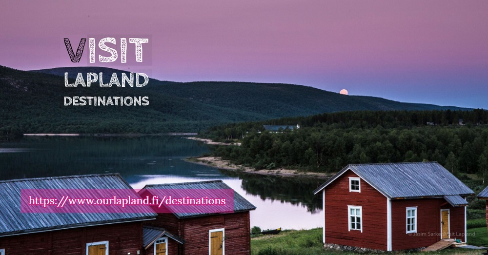 Visit Lapland destinations in the north Finland Norway and Sweden