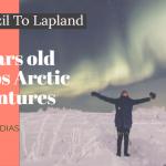 Arctic Adventure of Filippo Dias in Finnish Lapland/ Visit Lapland