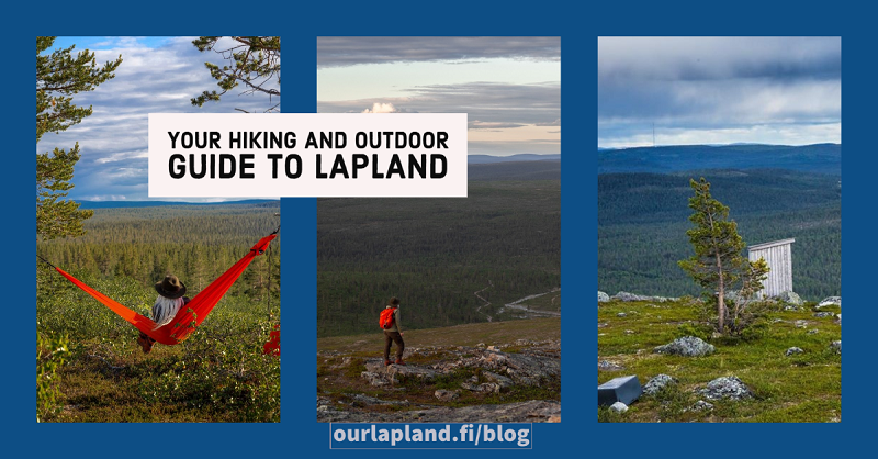 Your Hiking and Outdoor Guide to Finnish Lapland -Visit lapland blog