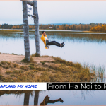 Making Lapland My Home_ From Ha Noi to Rovaniemi