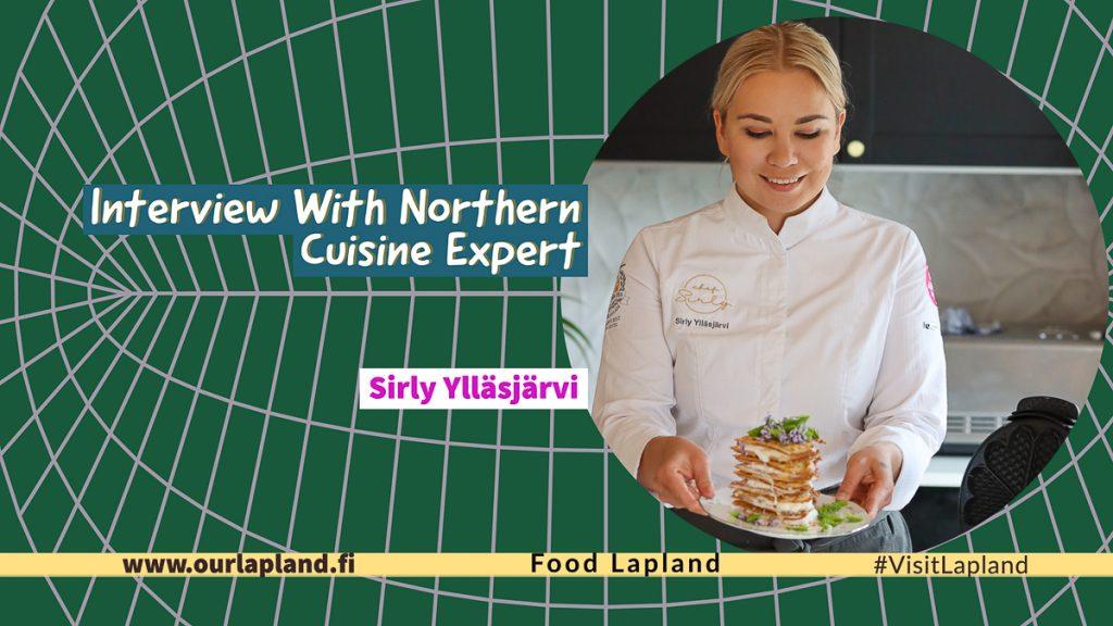 Northern cuisine expert from Lapland - Sirly Ylläsjärvi interview with Visit Lapland